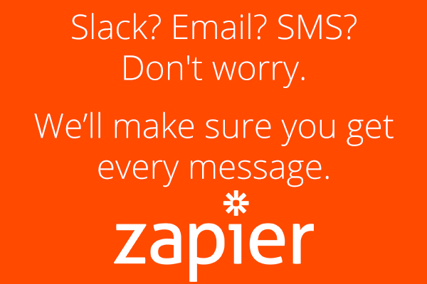 Slack? Email? SMS? Don't worry. We'll make sure you get every message.